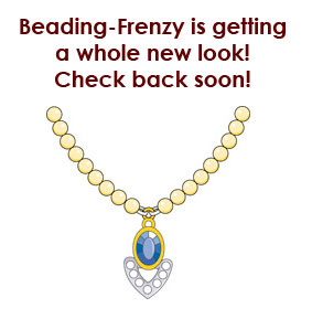 Beading-Frenzy is getting a new look.  Check back soon!